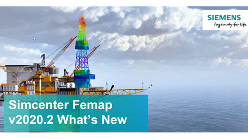 On-Demand Webinar - What's New in Simcenter FEMAP V2020.2