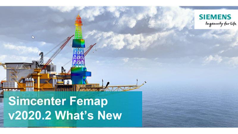 On-Demand Webinar - What's New in Simcenter FEMAP V2020.2